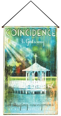 Coincidence is God's Way of Staying Anonymous Wallhanging  -     By: Patrick Reid O'Brien