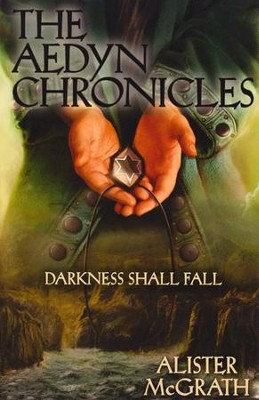 Darkness Shall Fall, Aedyn Chronicles Series #3   -     By: Alister McGrath