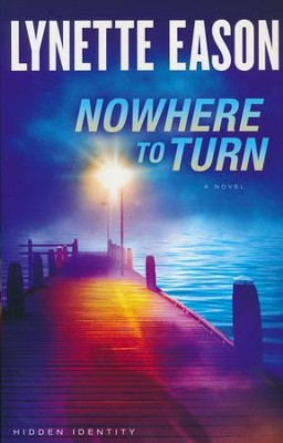 Nowhere to Turn, Hidden Identity Series #2   -     By: Lynette Eason