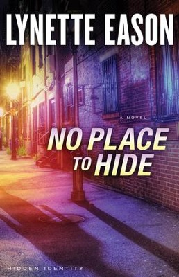 #3: No Place to Hide  -     By: Lynette Eason