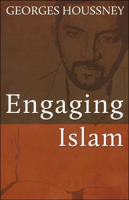 Engaging Islam   -     By: George Houssney