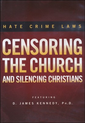 Hate Crime Laws: Censoring the Church and Silencing  Christians, DVD  -