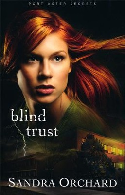Blind Trust, Port Aster Secrets Series #2   -     By: Sandra Orchard