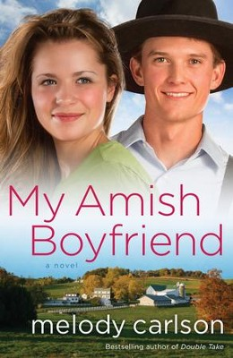 My Amish Boyfriend  -     By: Melody Carlson