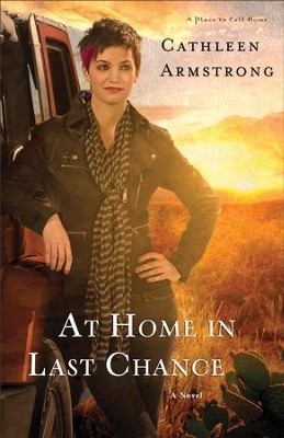 At Home in Last Chance, A Place to Call Home Series #3   -     By: Cathleen Armstrong