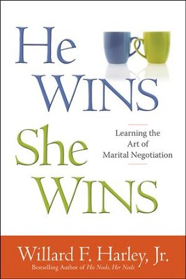 He Wins, She Wins: Learning the Art of Marital Negotiation  -     By: Willard F. Harley Jr.