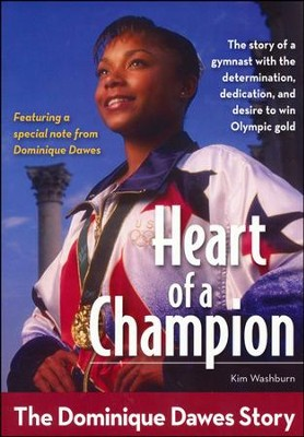 Heart of a Champion: The Dominique Dawes Story  -     By: Kim Washburn