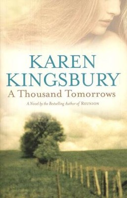 A Thousand Tomorrows, Cody Gunner Series   -     By: Karen Kingsbury