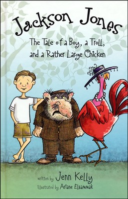 #2: Jackson Jones: The Tale of a Boy, a Troll, and a Rather Large Chicken  -     By: Jenn Kelly