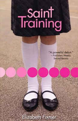 Saint Training  -     By: Elizabeth Fixmer