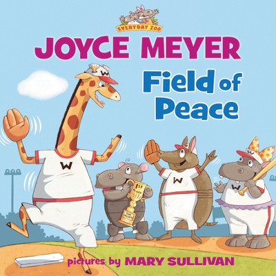 Field of Peace  -     By: Joyce Meyer     Illustrated By: Mary Sullivan
