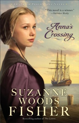 Anna's Crossing, Amish Beginnings Series #1   -     By: Suzanne Woods Fisher
