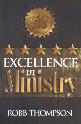Excellence in Ministry  -     By: Robb Thompson
