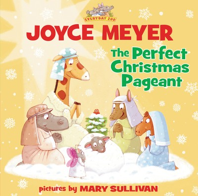 The Perfect Christmas Pageant  -     By: Joyce Meyer