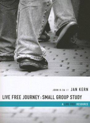 Live Free Journey--Small-Group Study   -     By: Jan Kern