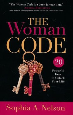 The Woman Code: 20 Powerful Keys to Unlock Your Life  -     By: Sophia A. Nelson