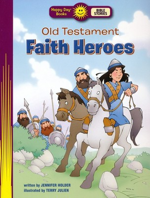 Old Testament Faith Heroes  -     By: Jennifer Holder
