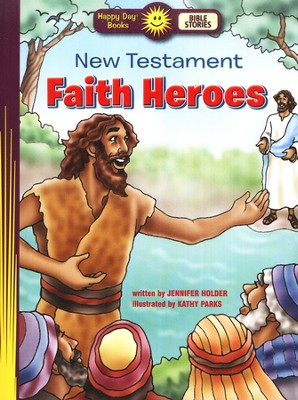 New Testament Faith Heroes  -     By: Jennifer Holder