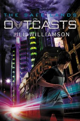 Outcasts, Safe Lands Series #2   -     By: Jill Williamson