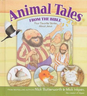 Animal Tales from the Bible: Four Favorite Stories About Jesus  -     By: Nick Butterworth, Mick Inkpen