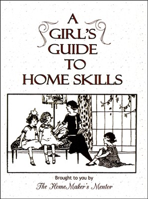 A Girl's Guide to Home Skills   -     By: Jan Drexler