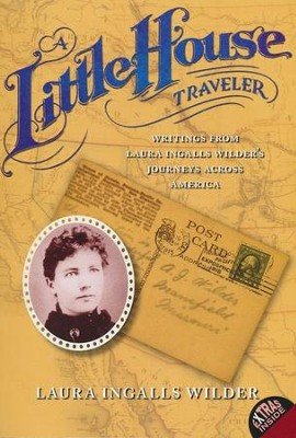 A Little House Traveler  -     By: Laura Ingalls Wilder