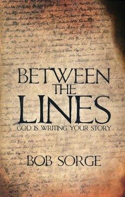 Between the Lines: God is Writing Your Story   -     By: Bob Sorge