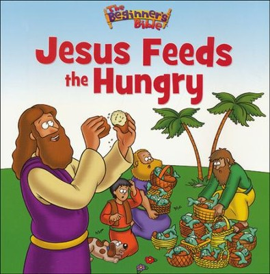 Jesus Feeds the Hungry  -     By: Zondervan