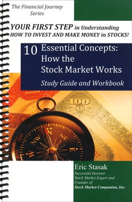 10 Essential Concepts: How the Stock Market Works Study Guide and Workbook  -     By: Eric Stasak