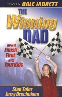 The Winning Dad: How to Finish First with Your Kids  -     By: Stan Toler, Jerry Brecheisen