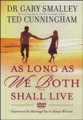 As Long As We Both Shall Live DVD: Experience the Marriage You've Always Wanted  -     By: Dr. Gary Smalley, Ted Cunningham