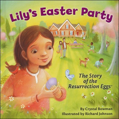 Lily's Easter Party: The Story of the Resurrection Eggs  -     By: Crystal Bowman     Illustrated By: Richard G. Johnson