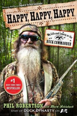 Happy, Happy, Happy: My Life and Legacy As the Duck Commander  -     By: Phil Robertson, Mark Schlabach