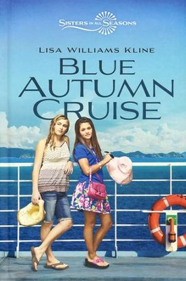 Blue Autumn Cruise, Volume 3, Sisters in All Seasons  -     By: Lisa Williams Kline