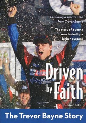 Driven by Faith: The Trevor Bayne Story  -     By: Godwin Kelly
