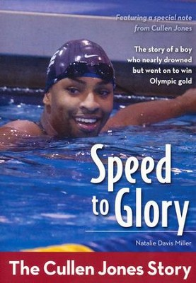 Speed to Glory: The Cullen Jones Story  -     By: Natalie Davis Miller