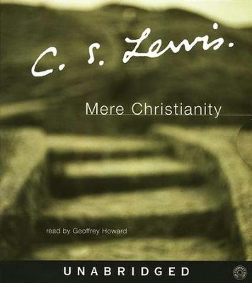 Mere Christianity - Unabridged Audiobook on CD  -     Narrated By: Geoffrey Howard     By: C.S. Lewis