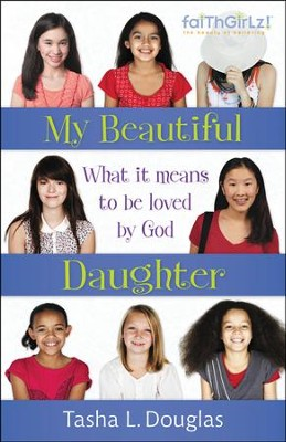 My Beautiful Daughter: What It Means to Be Loved by God  -     By: Tasha L. Douglas