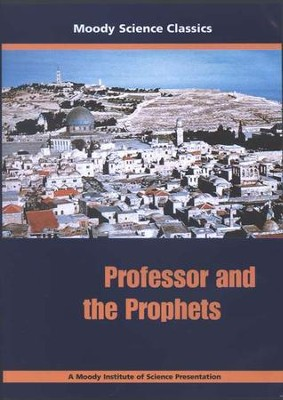 Moody Science Classics: Professor and the Prophets, DVD   -     Edited By: Moody Video