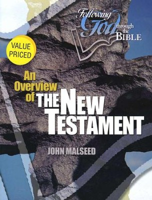 Following God Series: An Overview of the New Testament                                          -     By: John Malseed