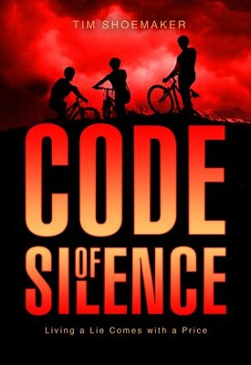 Code of Silence: Living a Lie Comes with a Price   -     By: Tim Shoemaker