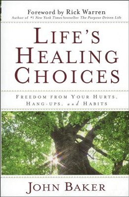Life's Healing Choices: Freedom from Your Hurts,  Hang-ups and Habits  -     By: John Baker