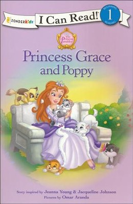 Princess Grace and Poppy  -     By: Jeanna Young & Jacqueline Johnson, Jeanna Young, Jacqueline Johnson