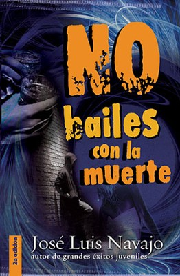 No Bailes Con La Muerte, Don't Dance with Death  -     By: Jose Navajo