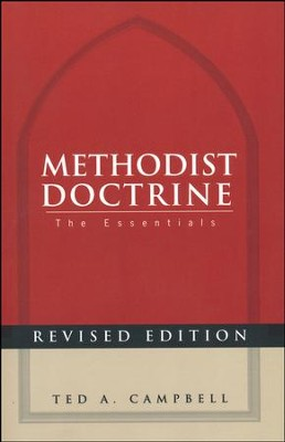 Methodist Doctrine: The Essentials  -     By: Ted A. Campbell