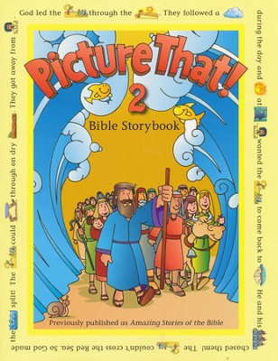Picture That 2: Bible Storybook  -     By: Tracy L. Harrast