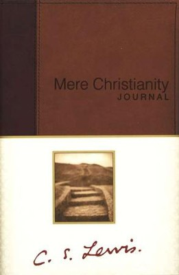 Mere Christianity Journal   -     By: C.S. Lewis