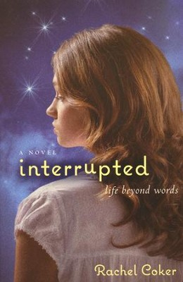 Interrupted: A Life Beyond Words  -     By: Rachel Coker