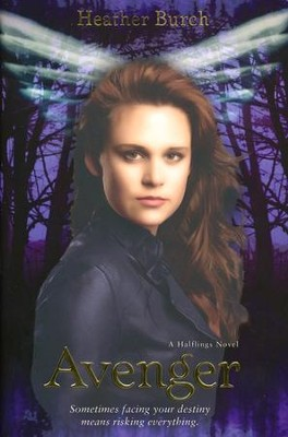 Avenger: Sometimes Facing your Destiny Means Ricking  Everything, Volume #3, The Halflings Novels  -     By: Heather Burch