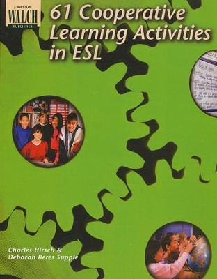 61 Cooperative Learning Activities in ESL  -     By: Charles Hirsch, Deborah Beres Supple
